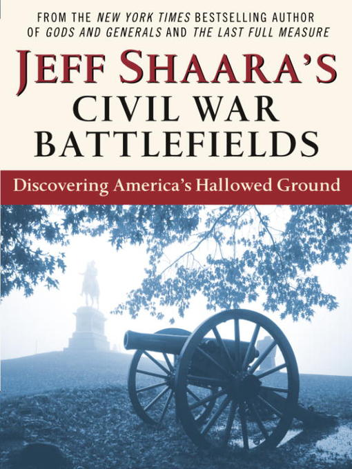 Title details for Jeff Shaara's Civil War Battlefields by Jeff Shaara - Available